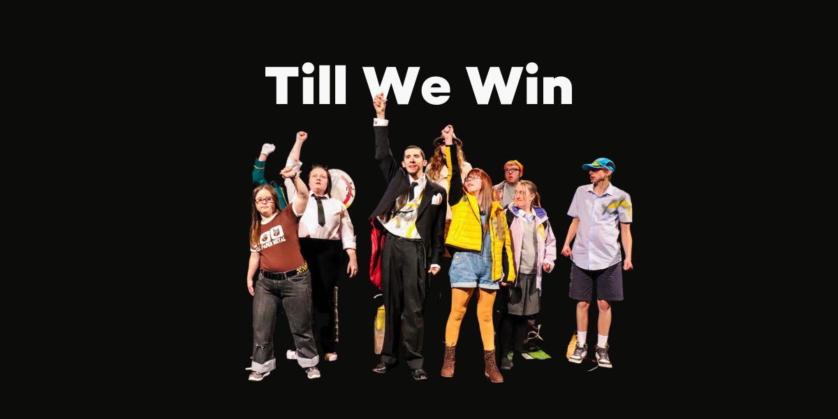 """A group of seven young people standing together with their fist raised up in the air in protest, looking powerful and determined. Above them, white bold letters read: """"Till We Win""""."""